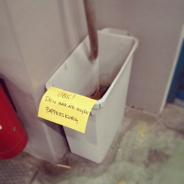 Så att ni vet, det är ingen #papperskorg.